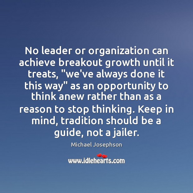 """No leader or organization can achieve breakout growth until it treats, """"we've Image"""