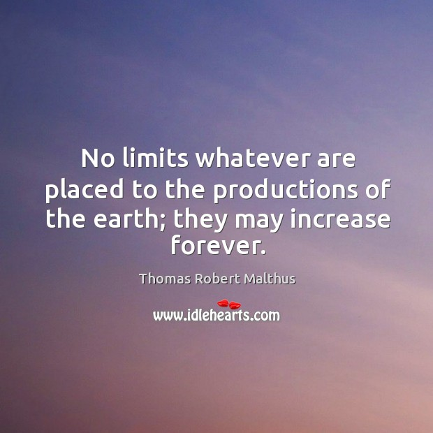 No limits whatever are placed to the productions of the earth; they may increase forever. Image
