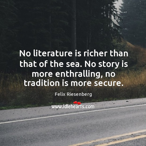 No literature is richer than that of the sea. No story is Image