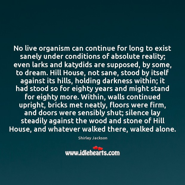 No live organism can continue for long to exist sanely under conditions Image