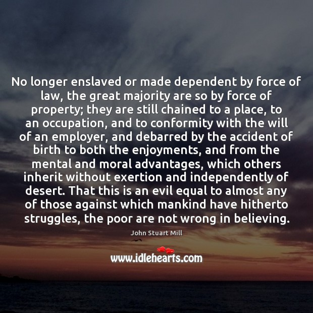 Image about No longer enslaved or made dependent by force of law, the great