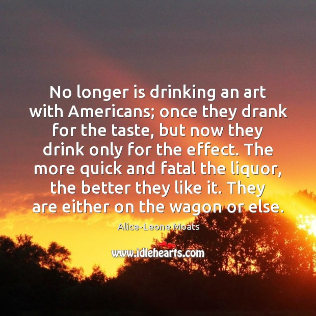 Image, No longer is drinking an art with Americans; once they drank for