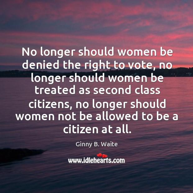 Image, No longer should women be denied the right to vote, no longer should women be treated