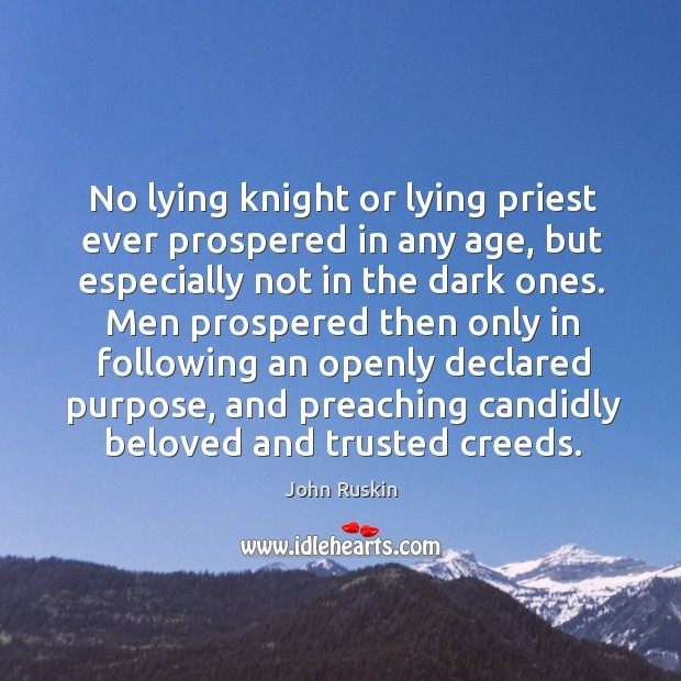 No lying knight or lying priest ever prospered in any age Image