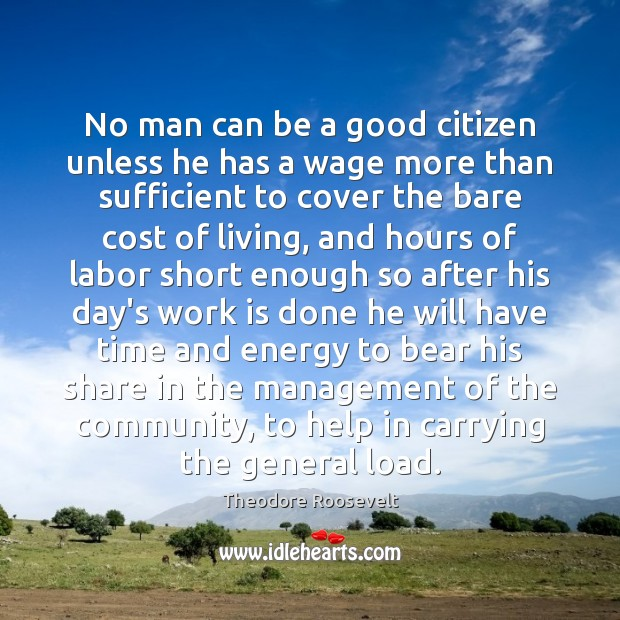 No man can be a good citizen unless he has a wage Image