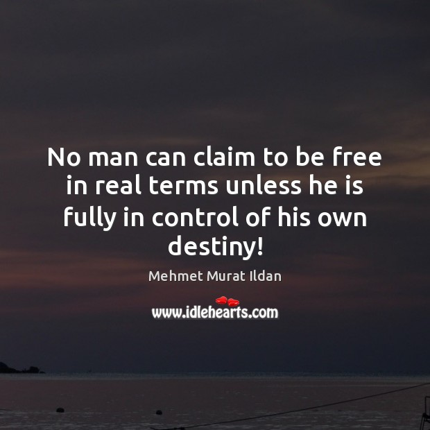 Image, No man can claim to be free in real terms unless he
