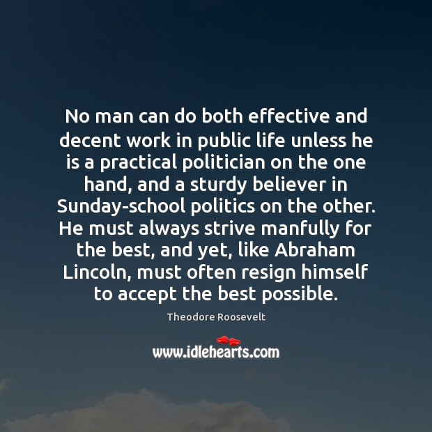 Image, No man can do both effective and decent work in public life