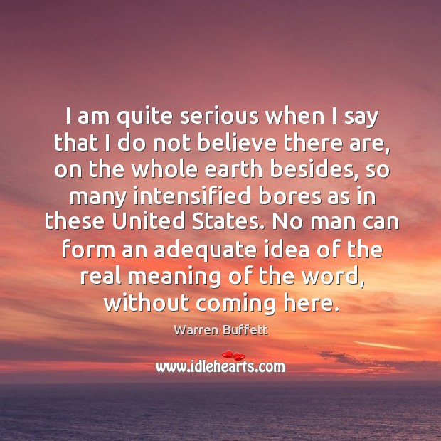 Image, No man can form an adequate idea of the real meaning of the word, without coming here.