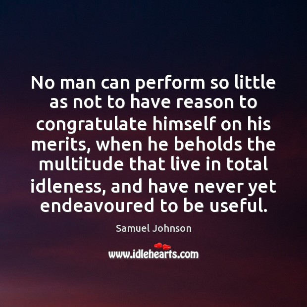 No man can perform so little as not to have reason to Image