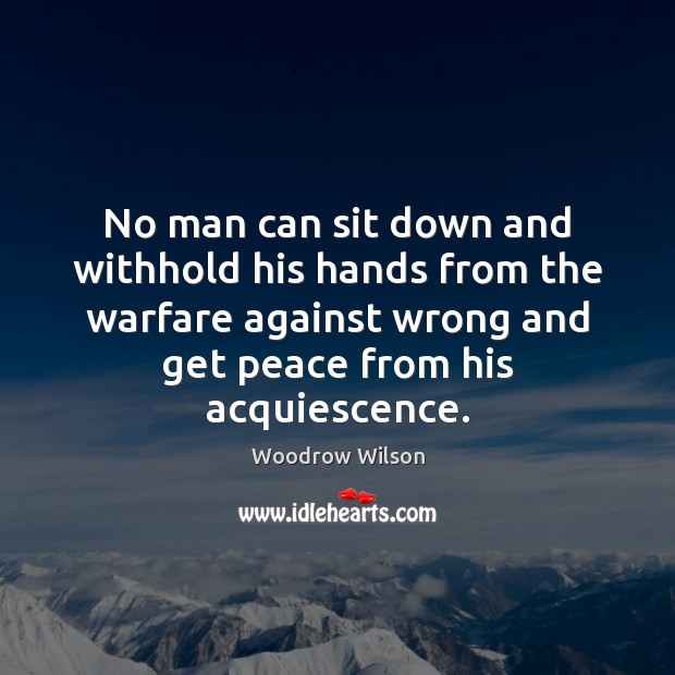 No man can sit down and withhold his hands from the warfare Image