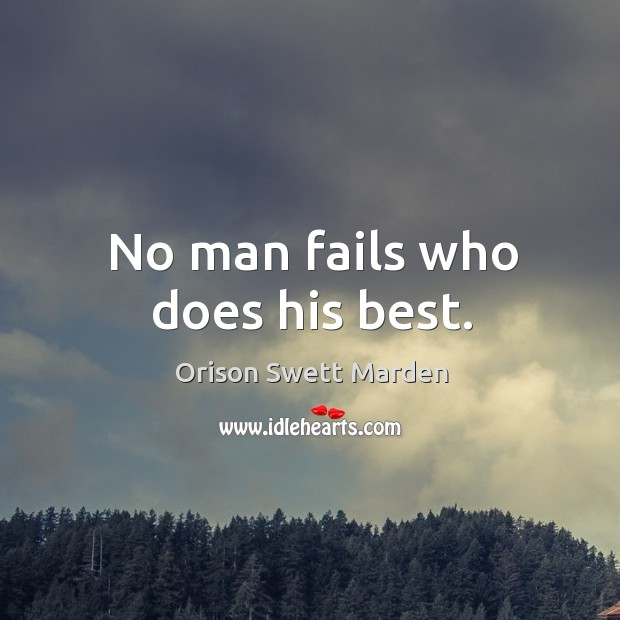 No man fails who does his best. Image