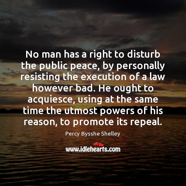 Image, No man has a right to disturb the public peace, by personally