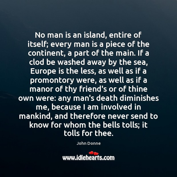 No man is an island, entire of itself; every man is a Image