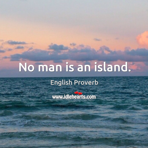 Image, No man is an island.