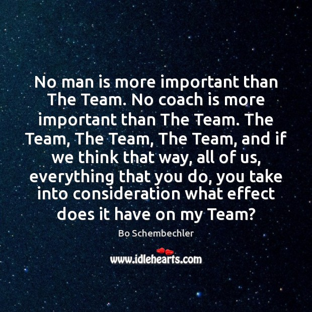 Image, No man is more important than The Team. No coach is more