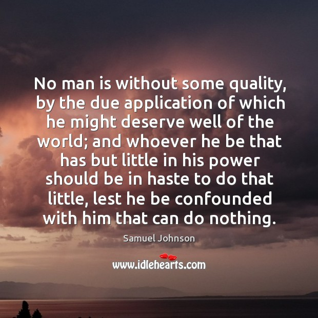 Image, No man is without some quality, by the due application of which