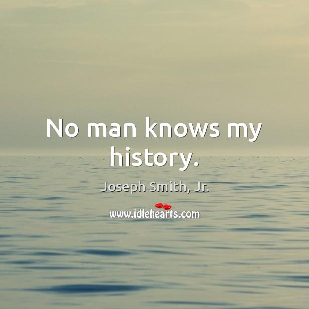 No man knows my history. Image