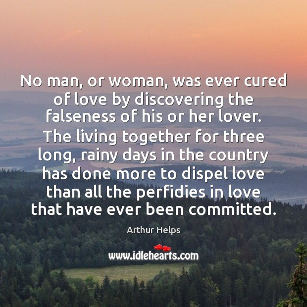 Image, No man, or woman, was ever cured of love by discovering the