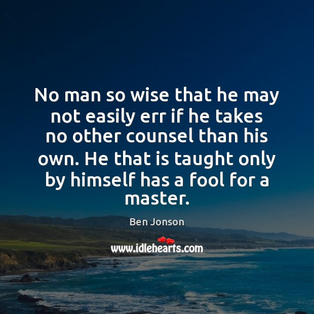 Image, No man so wise that he may not easily err if he