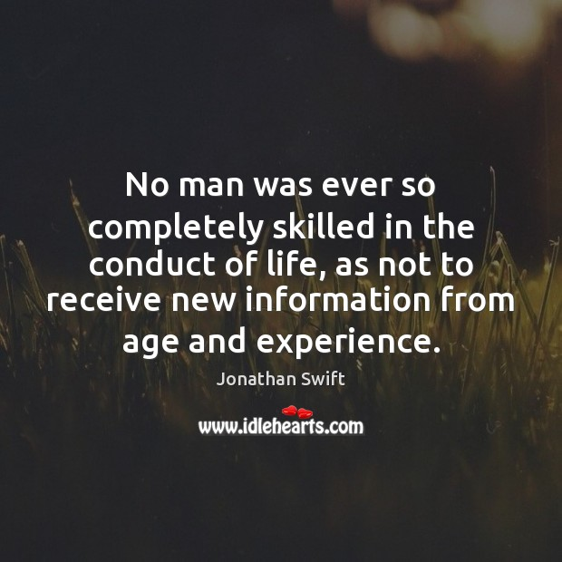 Image, No man was ever so completely skilled in the conduct of life,