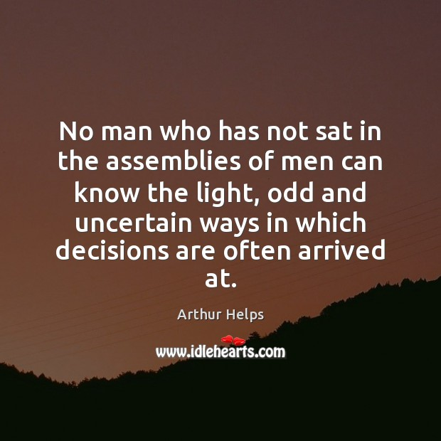 Image, No man who has not sat in the assemblies of men can