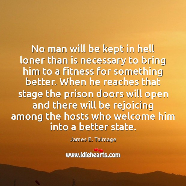 No man will be kept in hell loner than is necessary to Image
