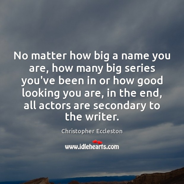 No matter how big a name you are, how many big series Image