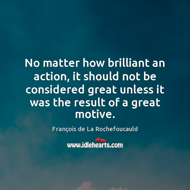 Image, No matter how brilliant an action, it should not be considered great
