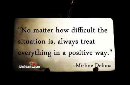 No Matter How Difficult The Situation Is…