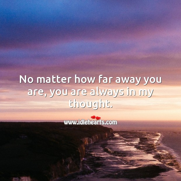 No matter how far away you are, you are always in my thought. Good Night Quotes for Him Image