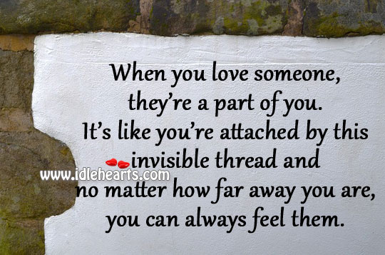 When you love someone, they're a part of you. Image