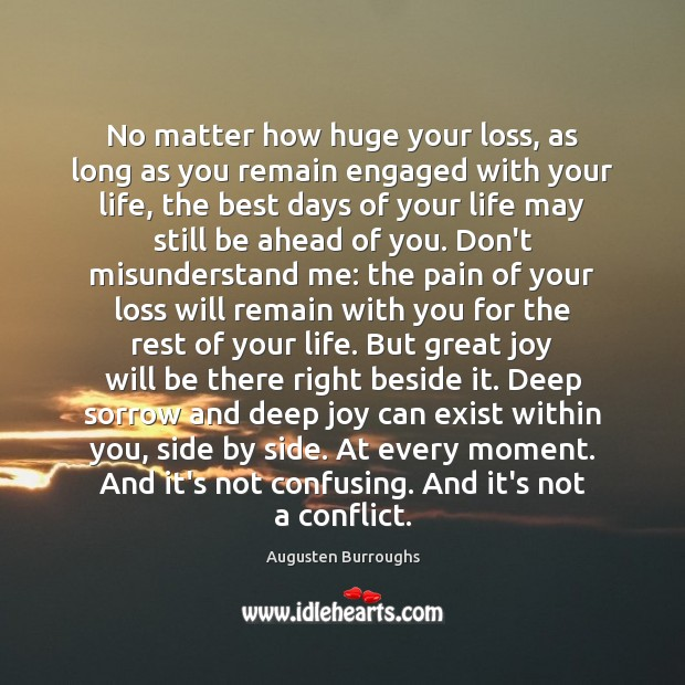 No matter how huge your loss, as long as you remain engaged Image