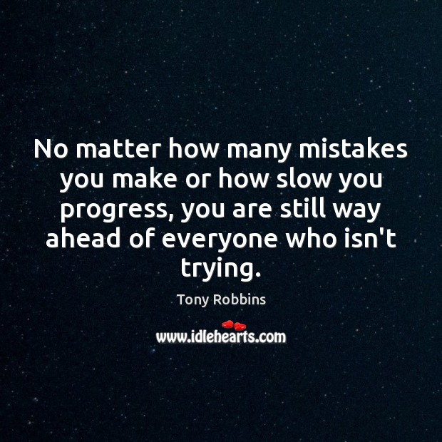 No matter how many mistakes you make or how slow you progress, Image