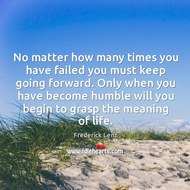 No matter how many times you have failed you must keep going Image