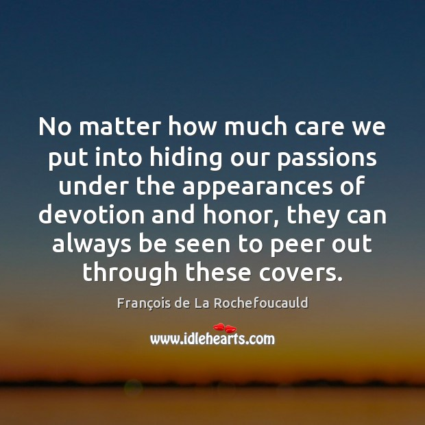 Image, No matter how much care we put into hiding our passions under