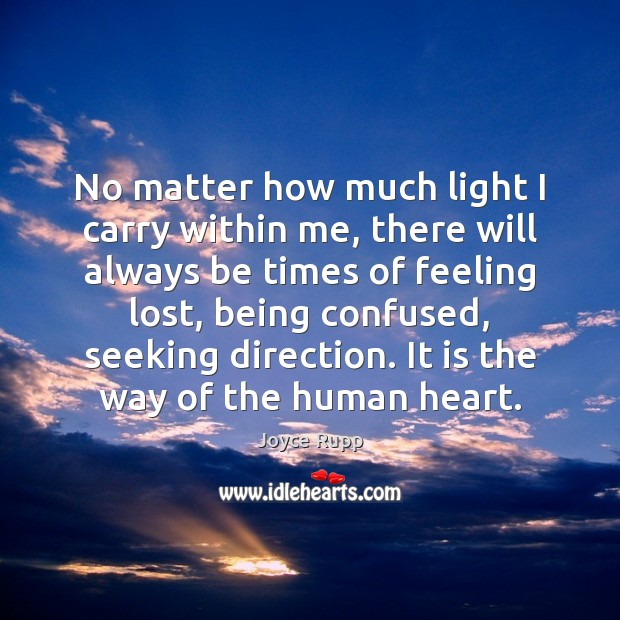 Image, No matter how much light I carry within me, there will always