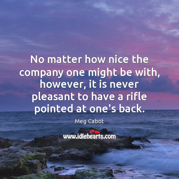 Image, No matter how nice the company one might be with, however, it