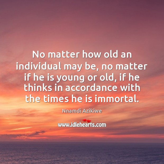 Image, No matter how old an individual may be, no matter if he