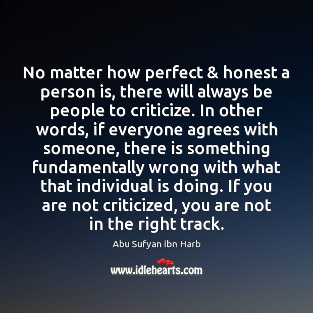 Image, No matter how perfect & honest a person is, there will always be