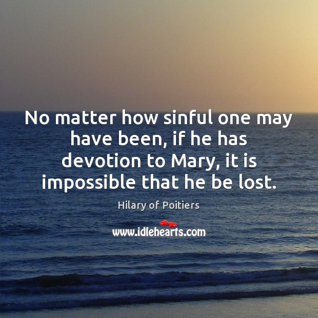 No matter how sinful one may have been, if he has devotion Image