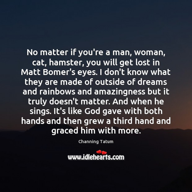 No matter if you're a man, woman, cat, hamster, you will get Image