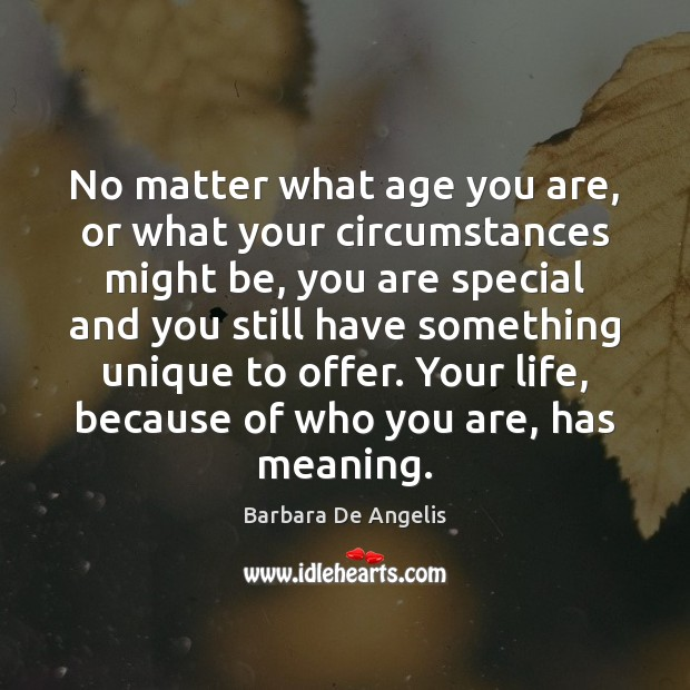 Image, No matter what age you are, or what your circumstances might be,