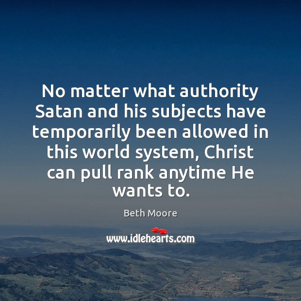 Image, No matter what authority Satan and his subjects have temporarily been allowed