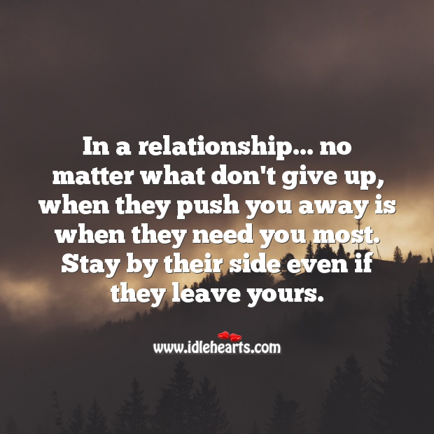 Image, Away, Even, Give, Leave, Matter, Most, Need, Push, Relationship, Side, Stay, Up, You, Yours