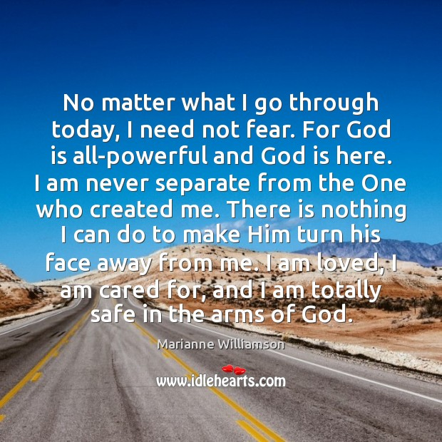 No matter what I go through today, I need not fear. For Image