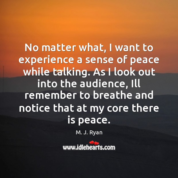 No matter what, I want to experience a sense of peace while Image