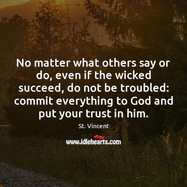 Image, No matter what others say or do, even if the wicked succeed,
