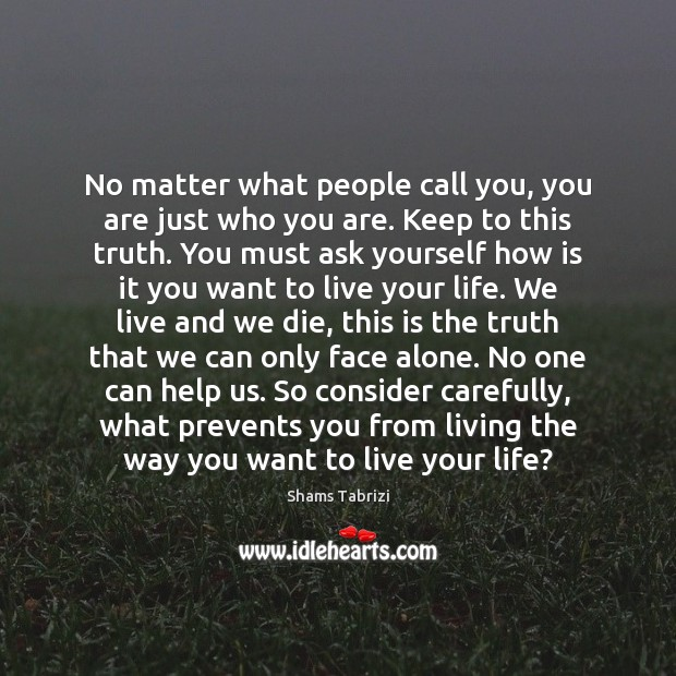 No matter what people call you, you are just who you are. Image
