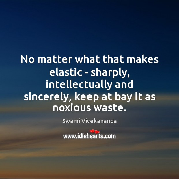 No matter what that makes elastic – sharply, intellectually and sincerely, keep Image