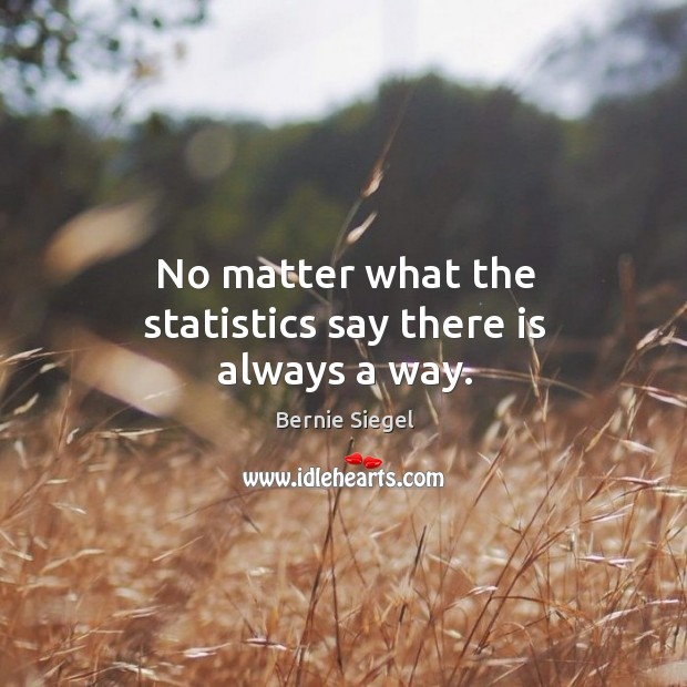 Image, No matter what the statistics say there is always a way.